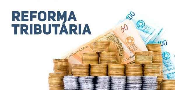 Governo centra o foco no projeto de reforma tributária