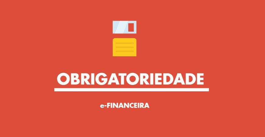 Obrigação acessória e-Financeira: Entenda a importância