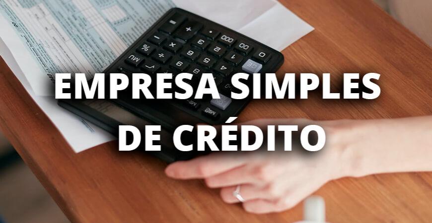 Empresa Simples de Crédito: da constituição ao funcionamento