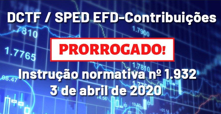Covid-19: Prorrogado prazo para apresentação da DCTF e EFD-Contribuições