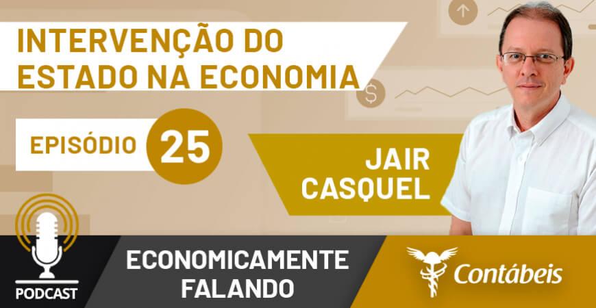 Podcast: Intervenção do Estado na economia