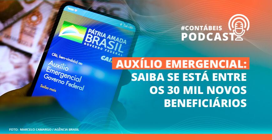 Podcast: Saiba consultar se está entre os 30 mil novos beneficiários do Auxílio Emergencial