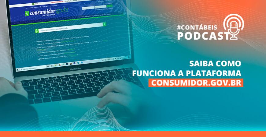 Podcast: Saiba como funciona a plataforma consumidor.gov.br